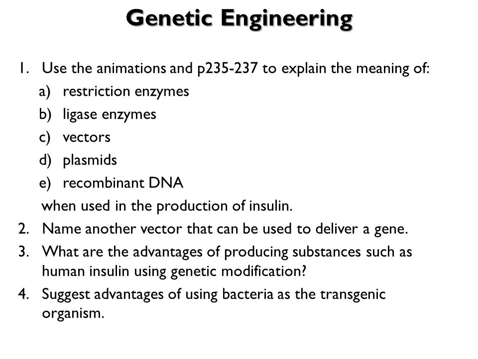 genetic engineering definition and uses Learn what genetic engineering is, how the technology can be harmful, and why   ge proponents claim genetically engineered crops use fewer pesticides than.