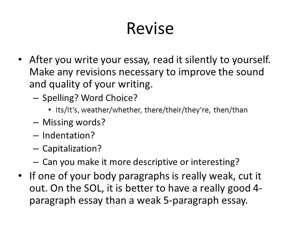 ways to revise an essay Advice on writing and revising critical essays to another in your essay, is more useful than an outline c be prepared to revise your paper thoroughly 1.