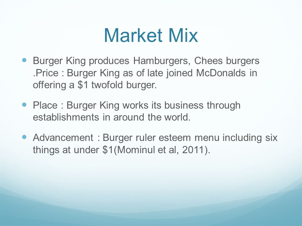 marketing mix of burger king Currently burger king operates in about 71 countries worldwide, but it all began  in miami where the first restaurant was opened in 1954, and.