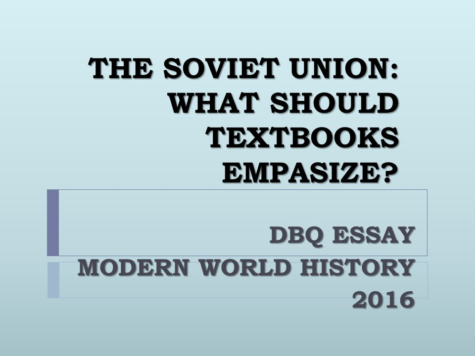 THE SOVIET UNION: WHAT SHOULD TEXTBOOKS EMPASIZE