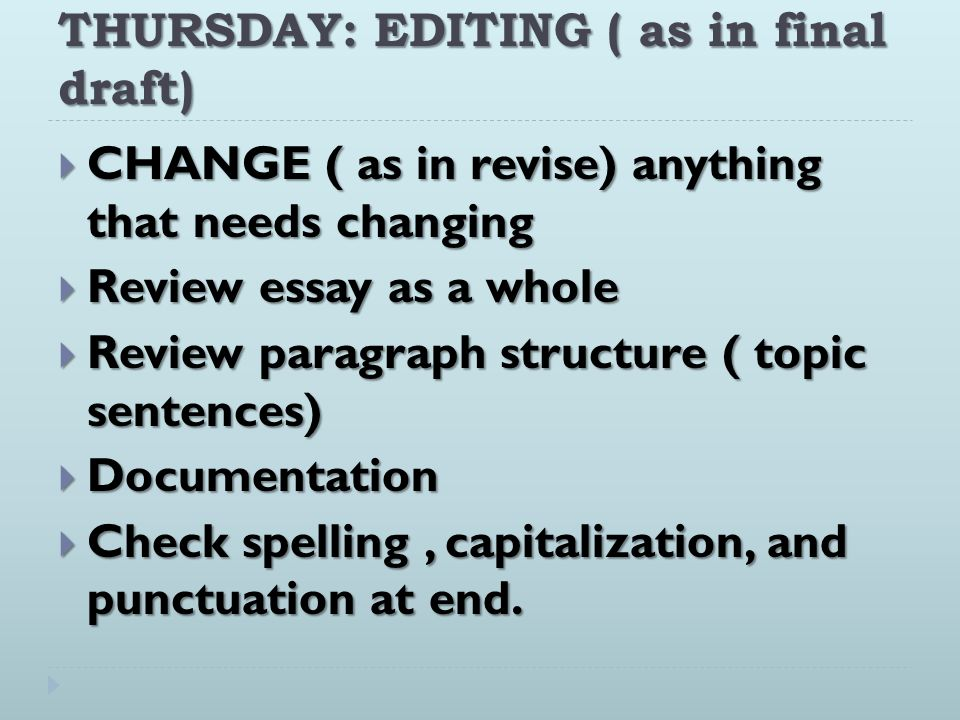 THURSDAY: EDITING ( as in final draft)