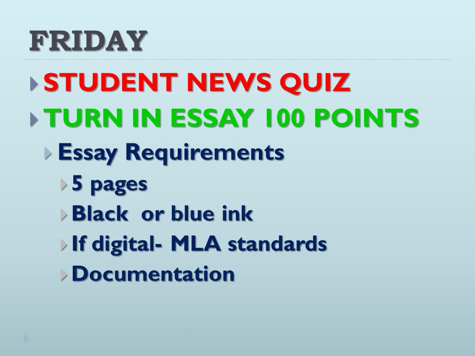 FRIDAY STUDENT NEWS QUIZ TURN IN ESSAY 100 POINTS Essay Requirements