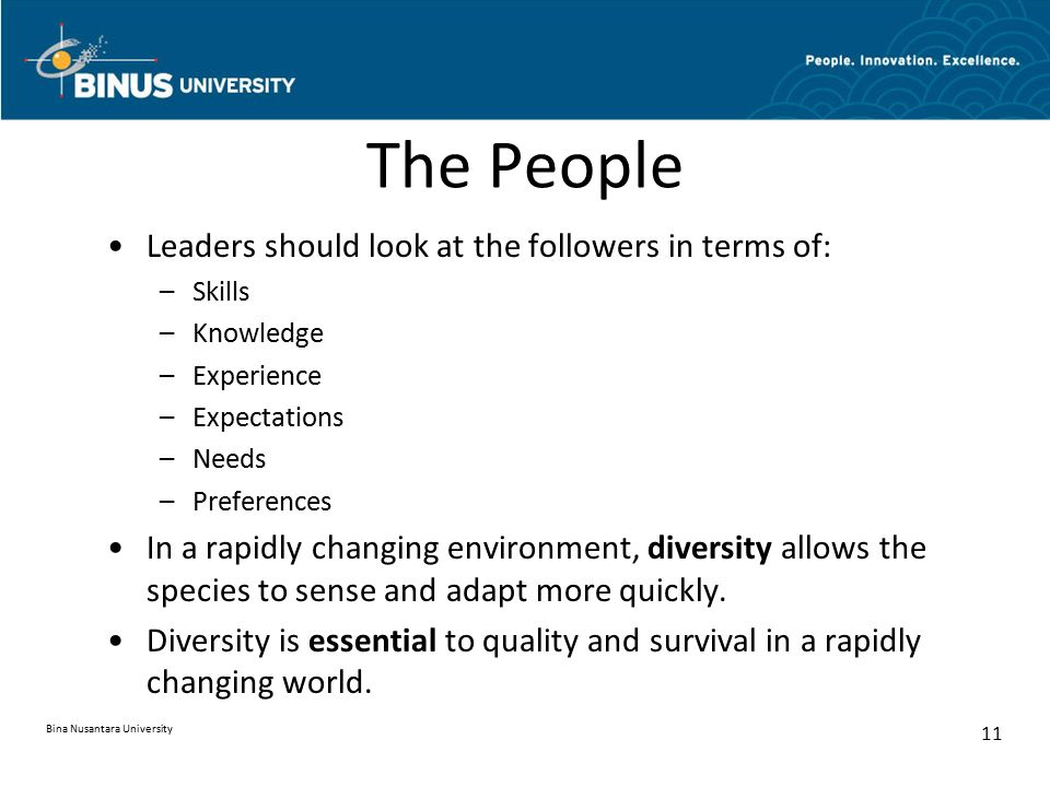 The People Leaders should look at the followers in terms of: