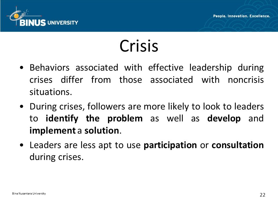 Crisis Behaviors associated with effective leadership during crises differ from those associated with noncrisis situations.