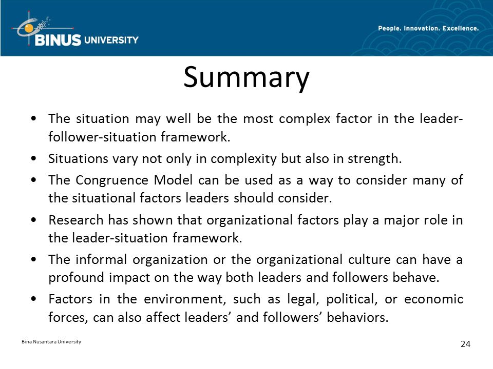 Summary The situation may well be the most complex factor in the leader-follower-situation framework.