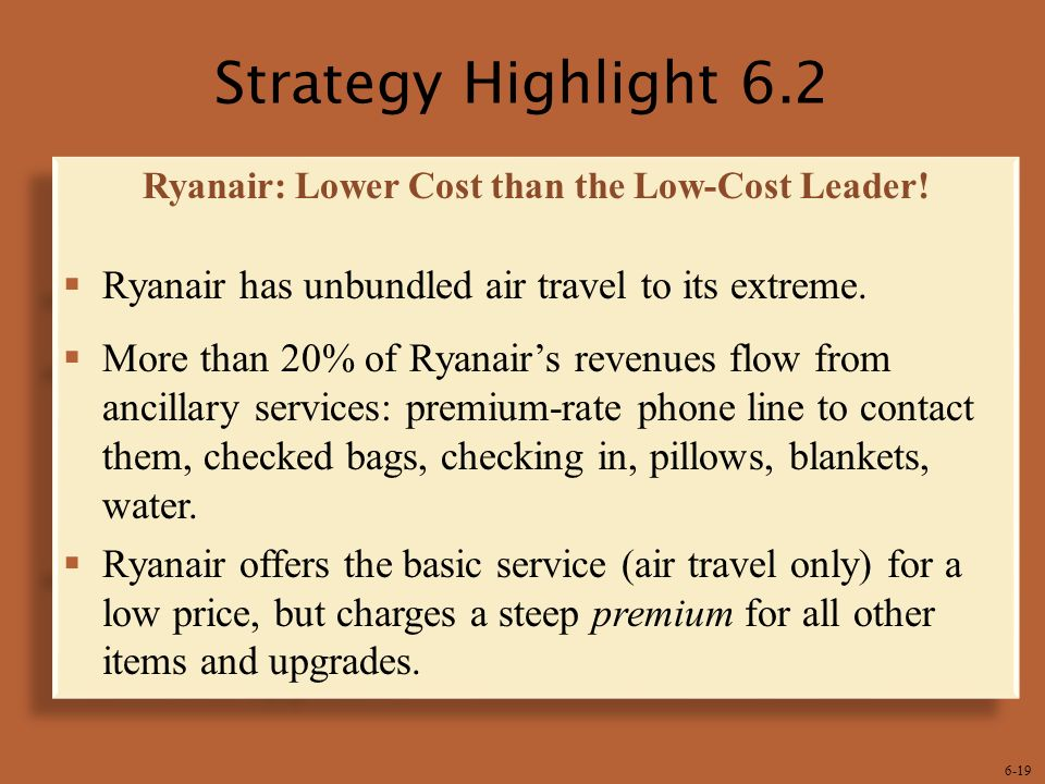 ryanair cost leadership strategy Ryanair belongs to cost leadership strategy and is a leader of low-cost fares in the europe companies which use cost leadership strategy set goal to become low-cost.