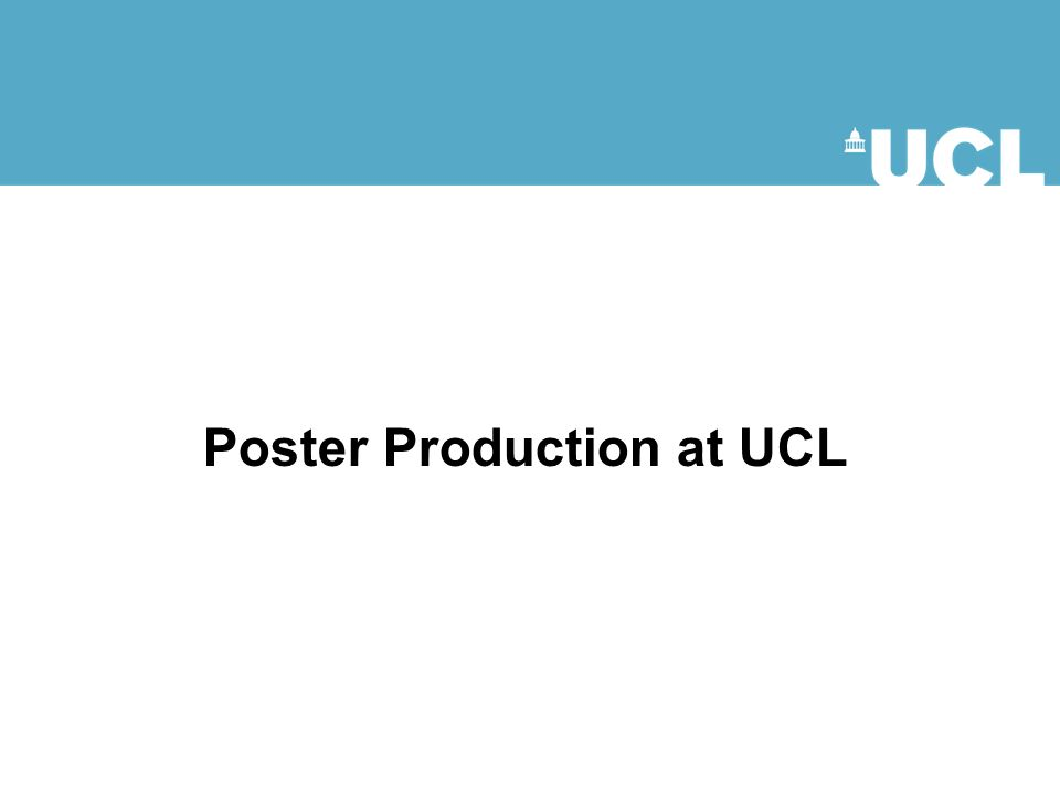 poster production at ucl  ppt download, Presentation