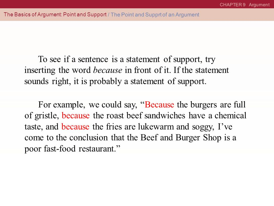 CHAPTER 9 Argument The Basics of Argument: Point and Support. / The Point and Supprt of an Argument.