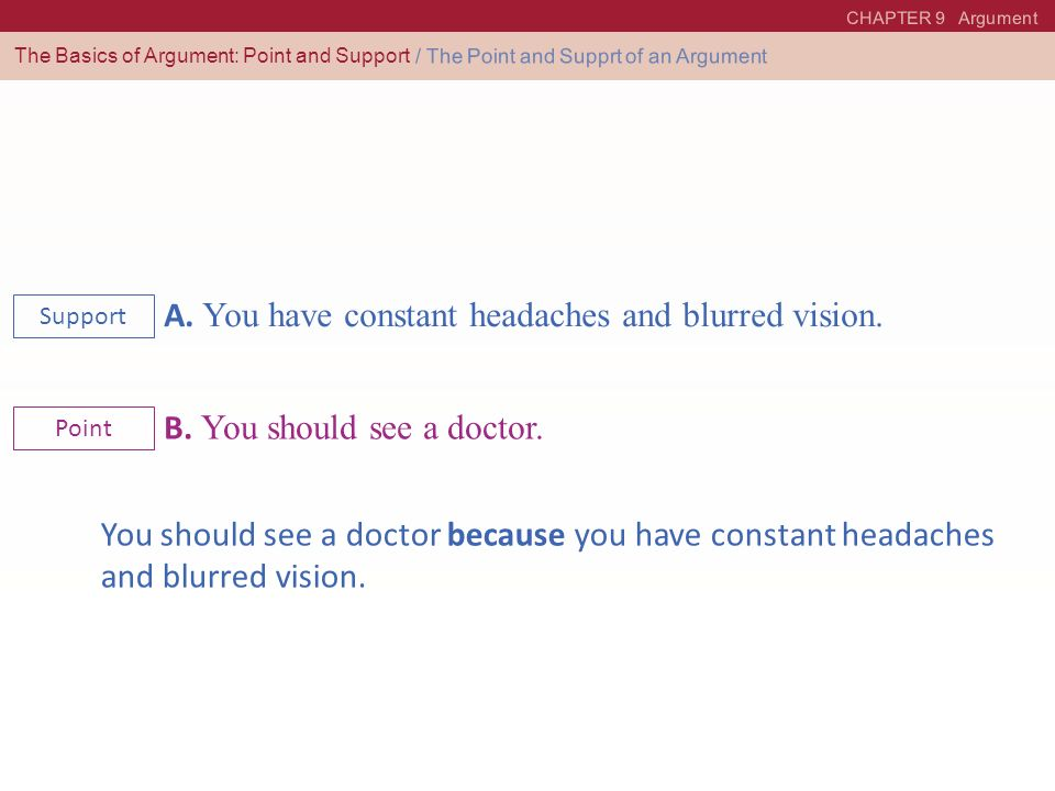 A. You have constant headaches and blurred vision.