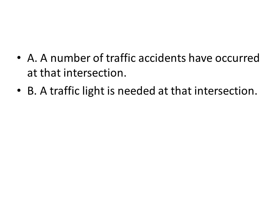 A. A number of traffic accidents have occurred at that intersection.