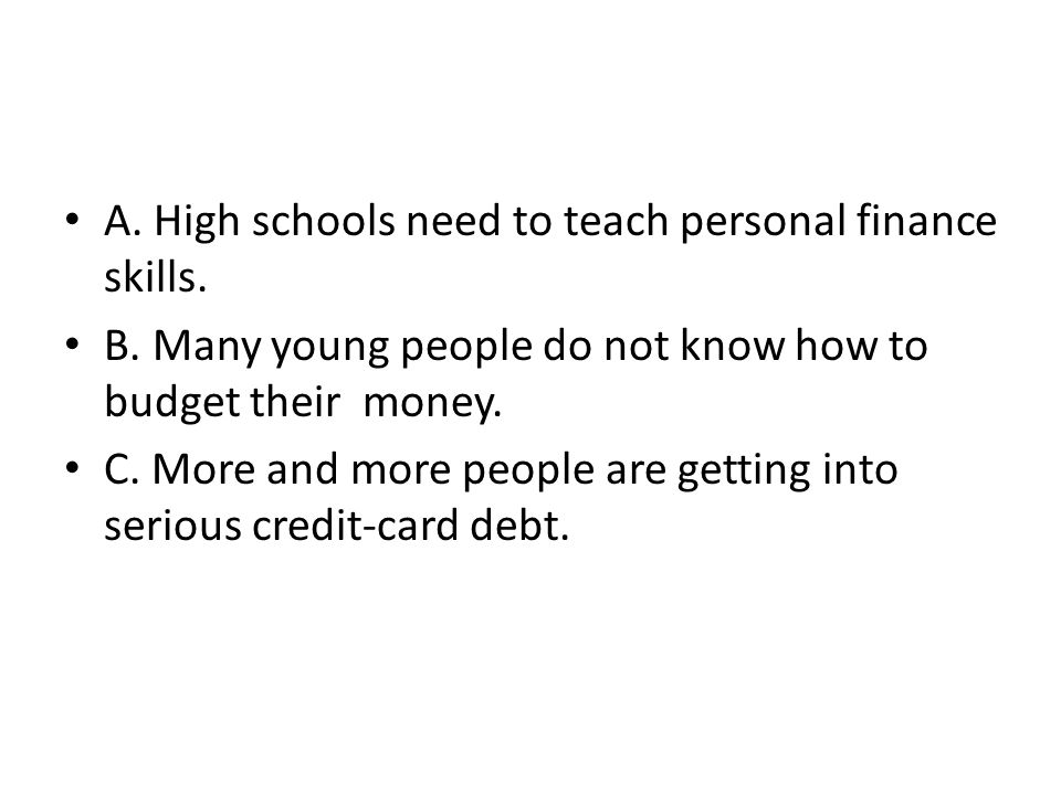A. High schools need to teach personal finance skills.