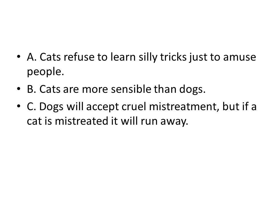 A. Cats refuse to learn silly tricks just to amuse people.