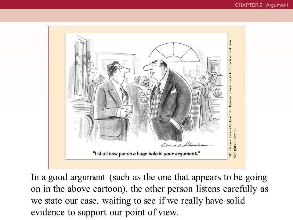 CHAPTER 9 Argument ©The New Yorker Collection 1986 Bernard Schoenbaum from cartoonbank.com. All Rights Reserved.
