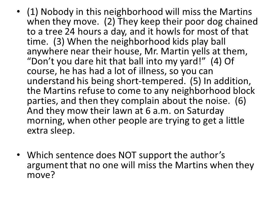 (1) Nobody in this neighborhood will miss the Martins when they move