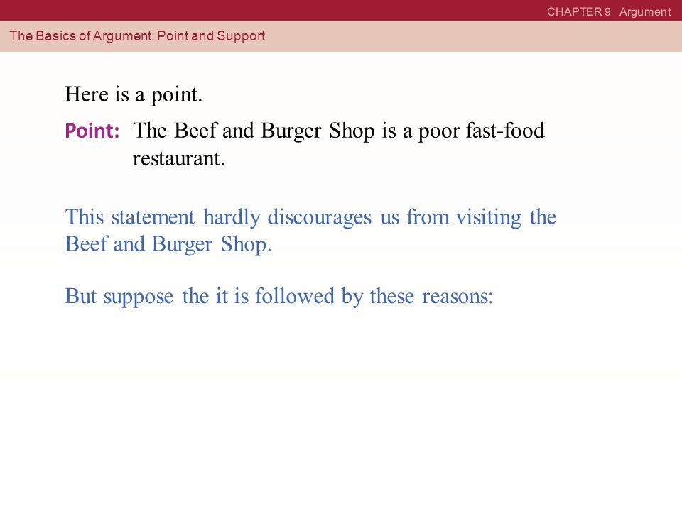 Point: The Beef and Burger Shop is a poor fast-food restaurant.