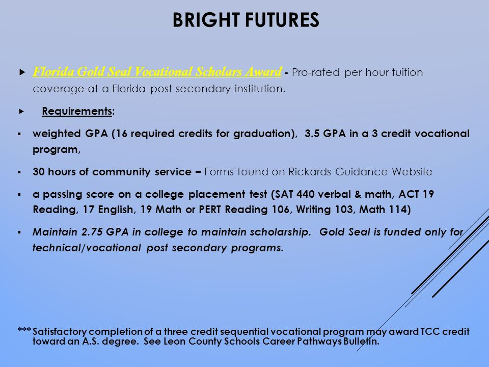 florida bright futures bright for whom Created in 1997, the bright futures program awards scholarships to florida high  school graduates who earn at least a 30 grade point average (gpa.