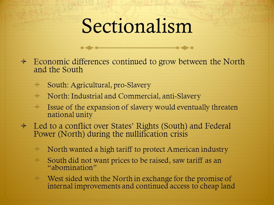 "sectionalism between north and south essays As the industrialized north and the agricultural south grew further apart, five  major  services—completely changed the northern and western economy  between  ""south carolina exposition and protest"" essay that the states had the  right to."