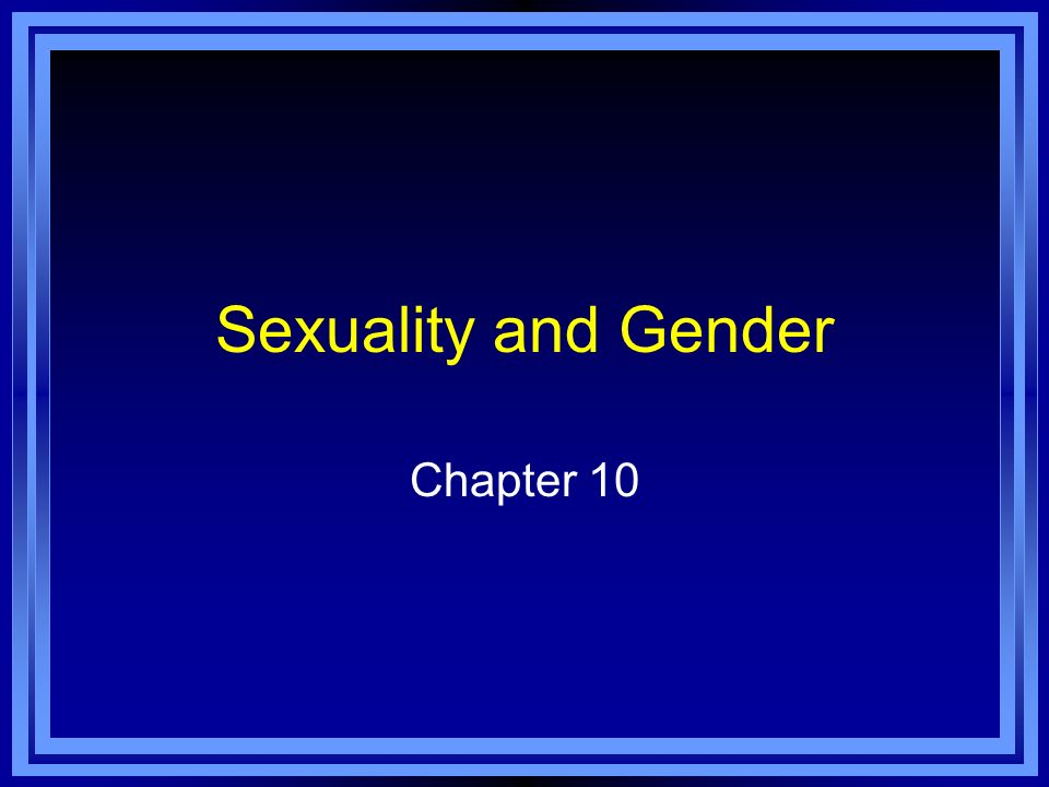 Sexuality and Gender Chapter 10