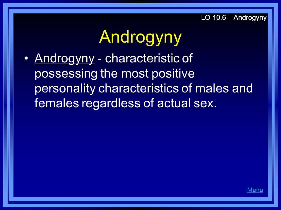 LO 10.6 Androgyny Androgyny.