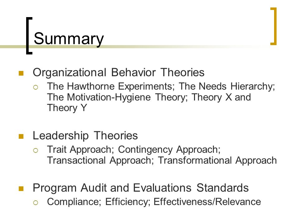 evaluation of motivation theories and organizational behavior Discuss ways the major theories of organizational behavior (ob) can help, or have helped, guide the way for managers in the complex and changing global business environment organizational behavior (ob) is the study and application of knowledge about how people, individuals, and groups act in organizations.