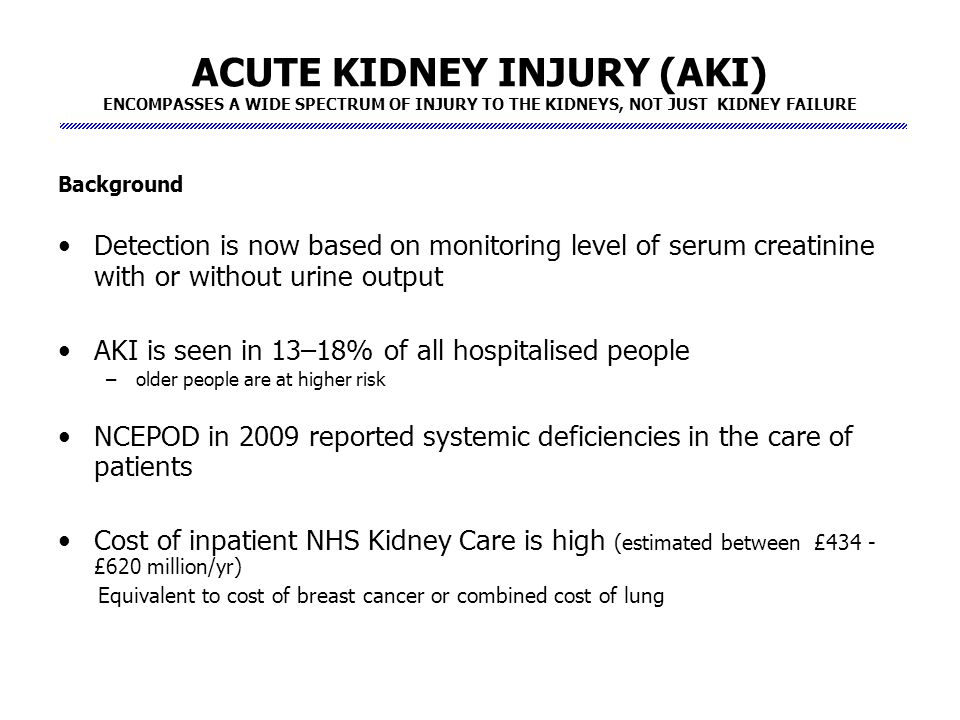 acute kidney injury not just acute Decreased urine output can determine hemodynamic and endocrine changes, but not all the acute kidney injury is manifested through reduction of this parameter dirkes s acute kidney injury: not just acute renal failure anymore.