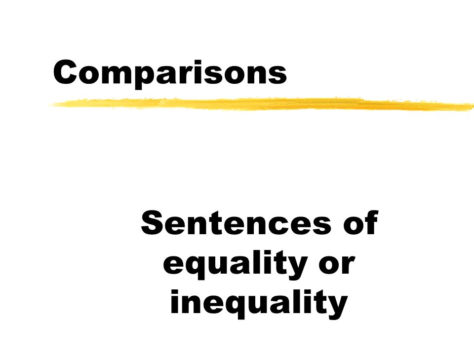 Sentences of equality or inequality