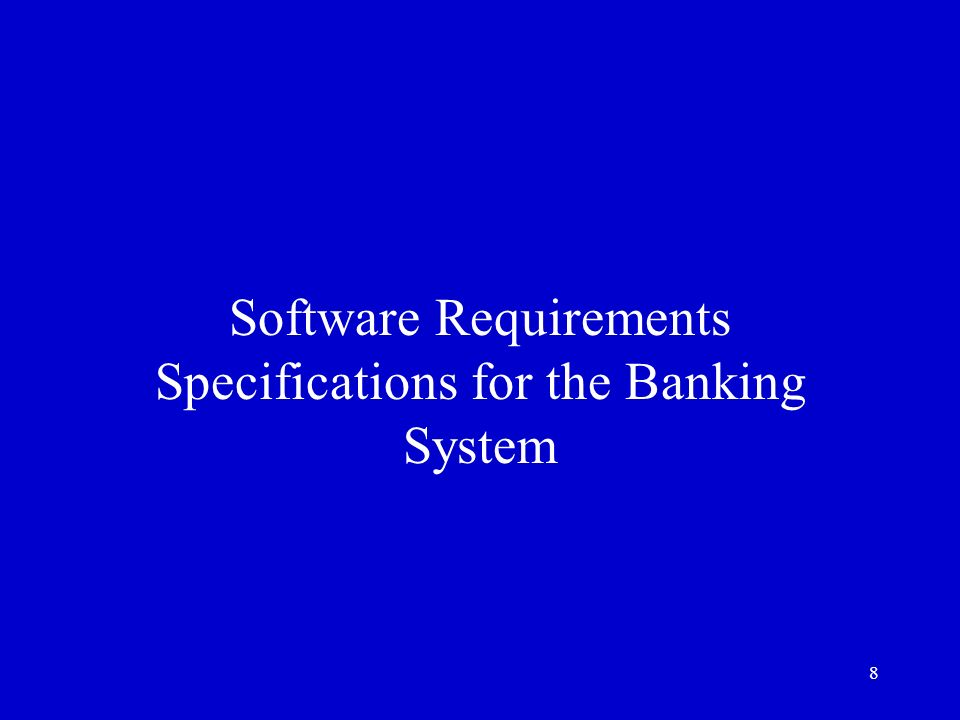internet banking system software requirement specification Authentication in internet banking o the entire process of integration of the proposed solution along with all of its features must be completed as per bank's requirement within 10.