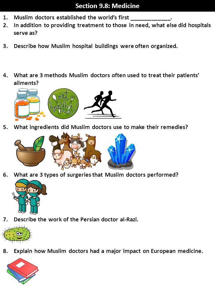 Section 9.8: Medicine Muslim doctors established the world's first _____________.