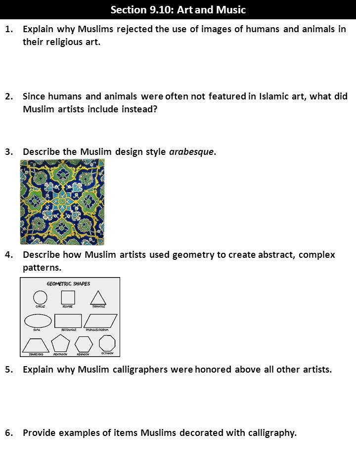 Section 9.10: Art and Music Explain why Muslims rejected the use of images of humans and animals in their religious art.
