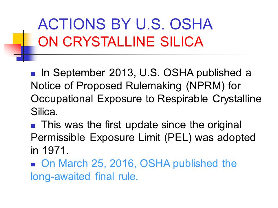 osha considerations for reducing pels for crystalline silica Osha construction crystalline silica rule 29 cfr 19261153  osha pel • administrative controls / work practices  reduce and maintain exposures to or.