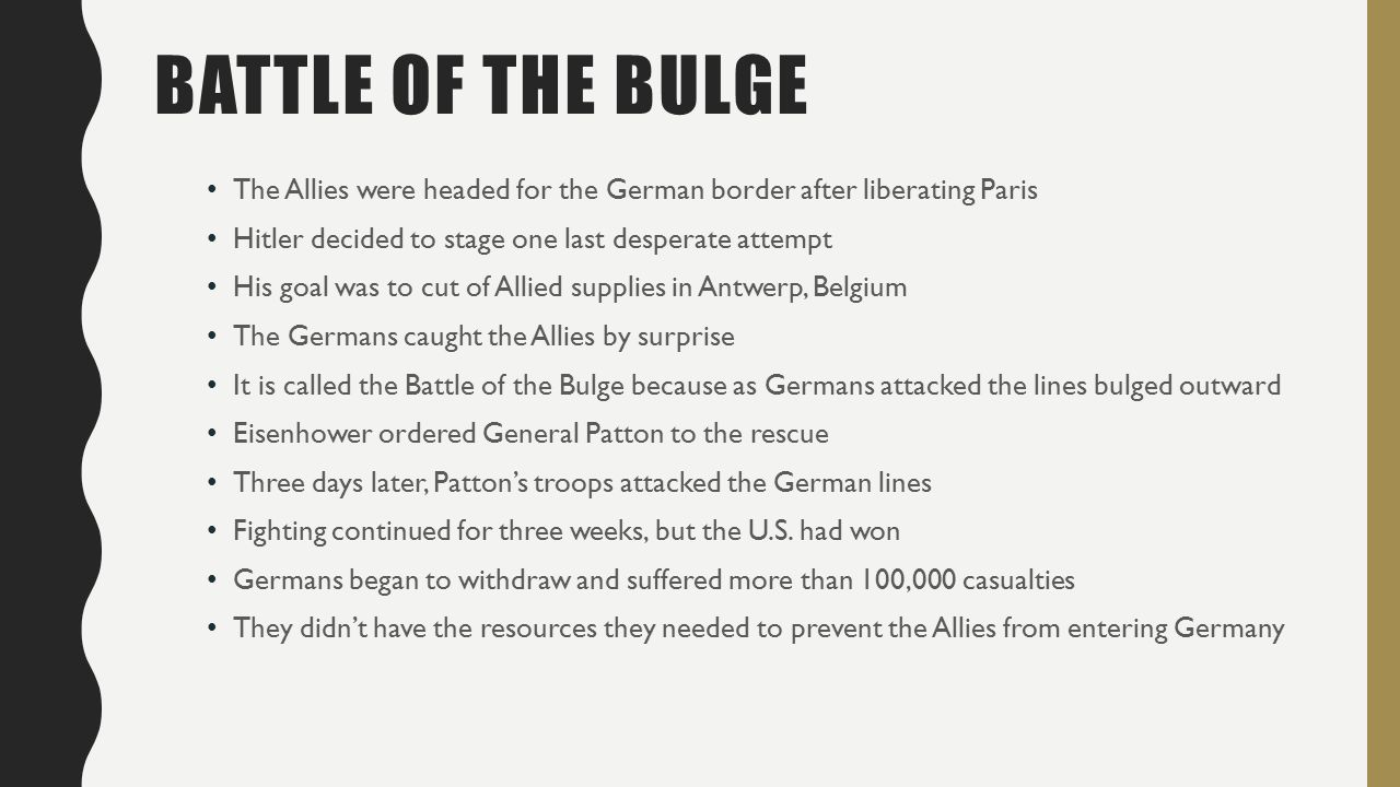 the success of the allies at the battle of the bulge At that point in the war, it was completely obvious that the war was lost for  germany the allies had completely destroyed the german army in france, and  the.