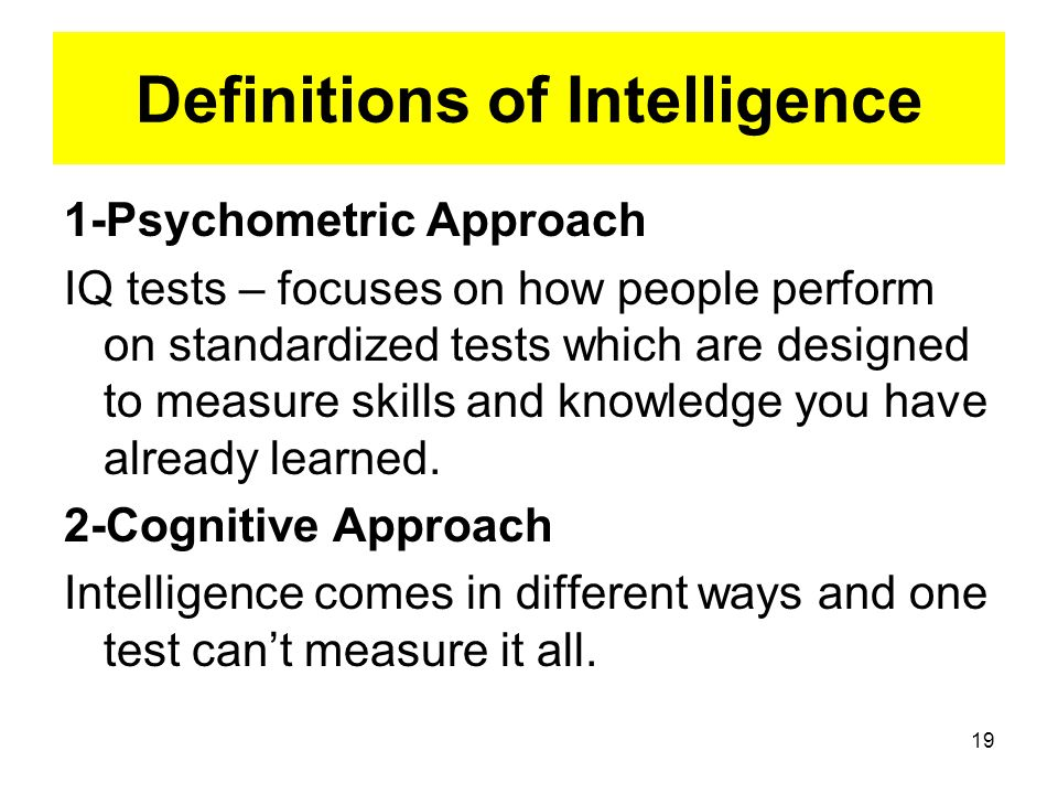 a description of the various definitions of intelligence testing Chapter 7 aspects of intelligence 323  were almost as many different definitions of intelligence in the psychological  world's first intelligence test in .