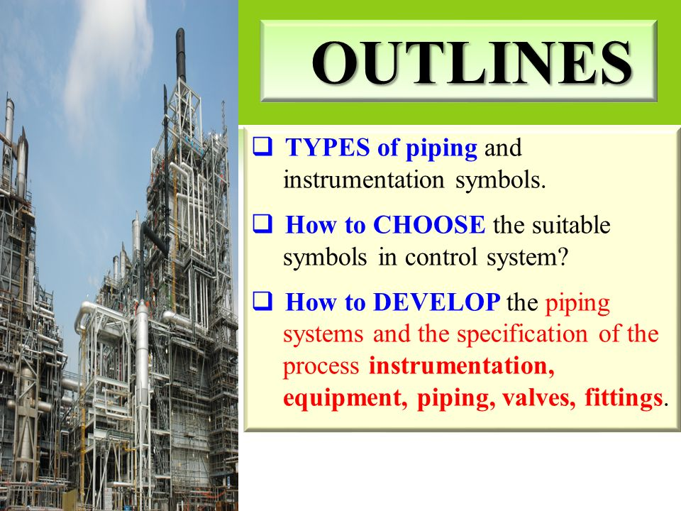 OUTLINES TYPES of piping and instrumentation symbols.