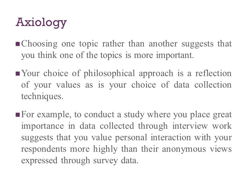 an analysis of the topic of the philosophical approaches Selecting a research approach: paradigm,  a world view that is informed by philosophical  inform your approach to data analysis and .