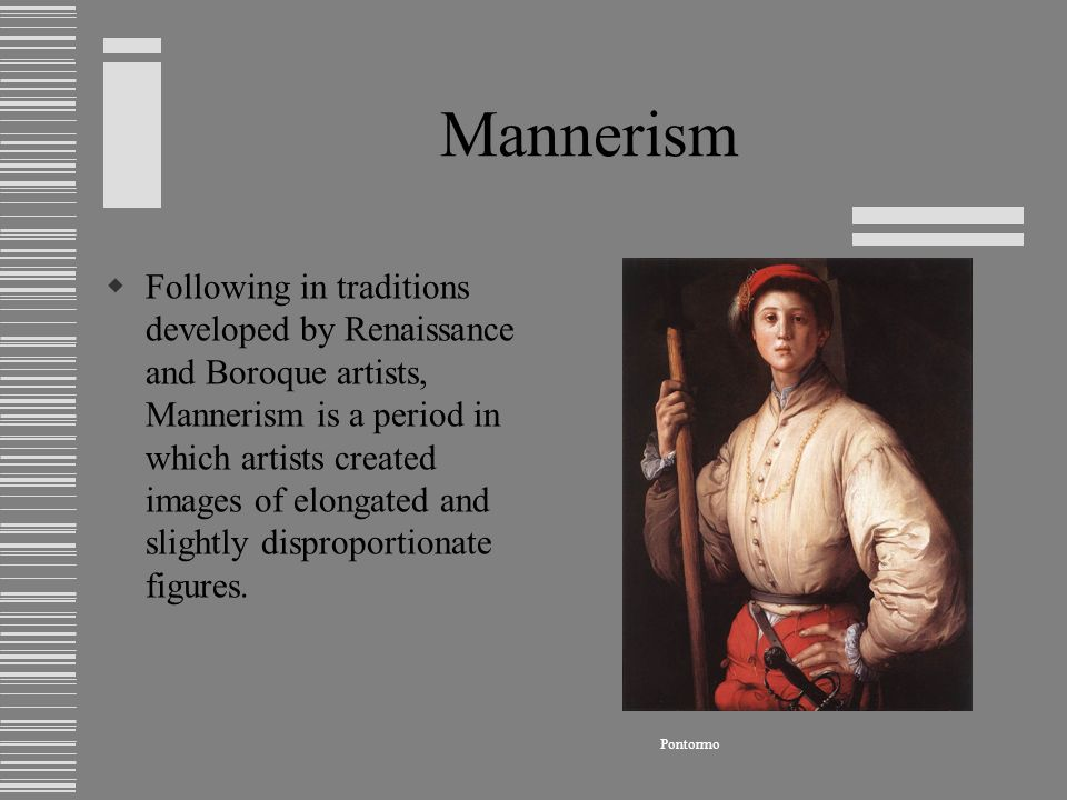 an overview of the mannerism in art A term used to denote the use of distortion and exaggeration for emotional effect, which first surfaced in the art literature of the early twentieth century.