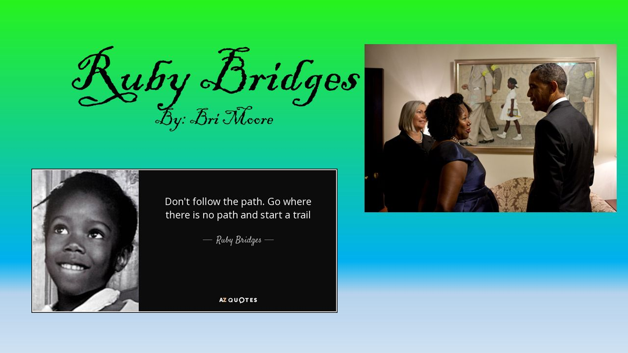 Ruby Bridges Quotes Ruby Bridges By Bri Moore Ppt Video Online Download