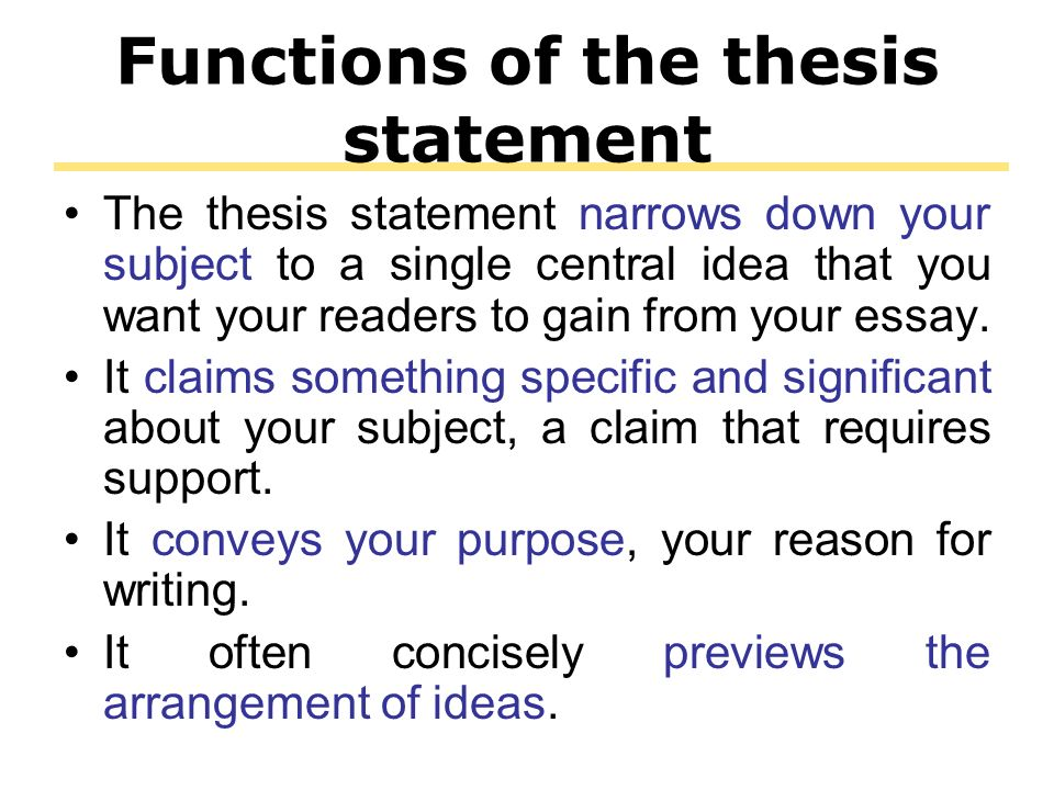 One main purpose of a thesis statement is to