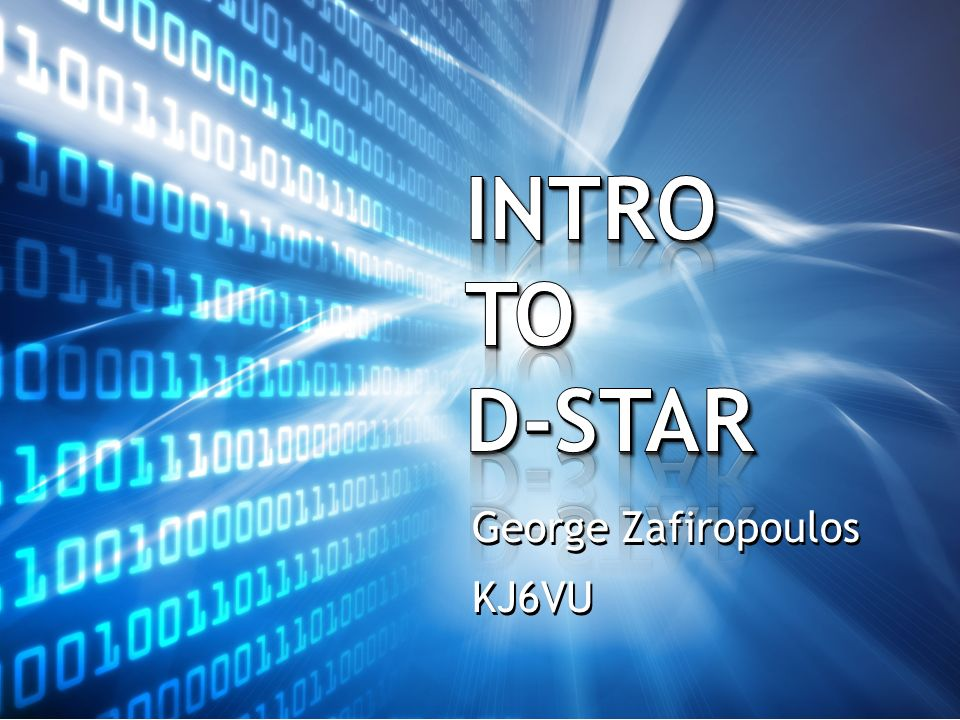 INTRO TO INTRO TO d-sTAR d-sTAR George Zafiropoulos