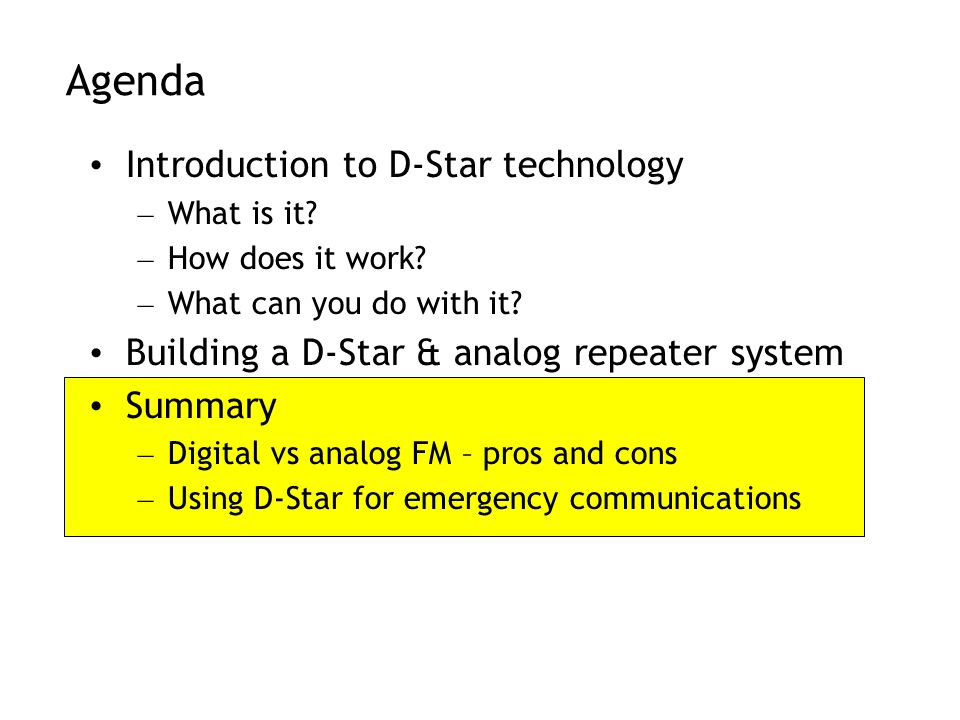 Agenda Introduction to D-Star technology