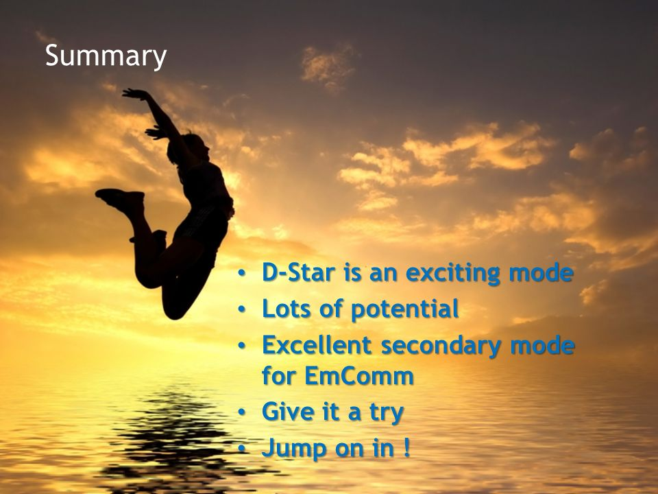 Summary D-Star is an exciting mode Lots of potential