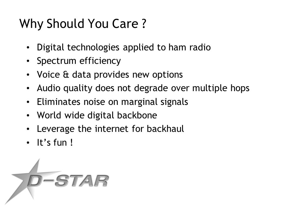 Why Should You Care Digital technologies applied to ham radio
