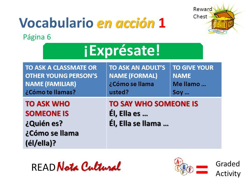 = ¡Exprésate! Vocabulario en acción 1 READ Nota Cultural Página 6