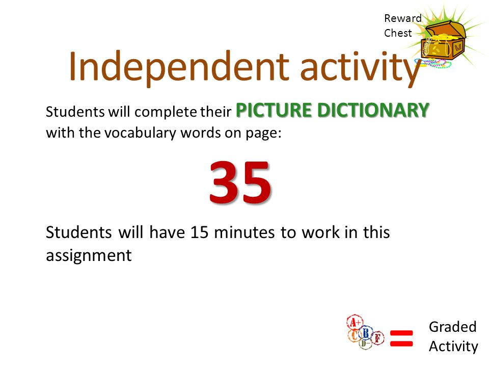 35 = Independent activity