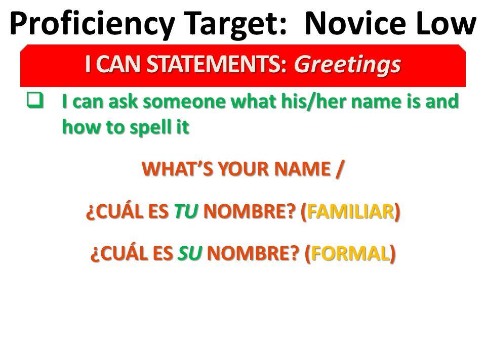 Proficiency Target: Novice Low