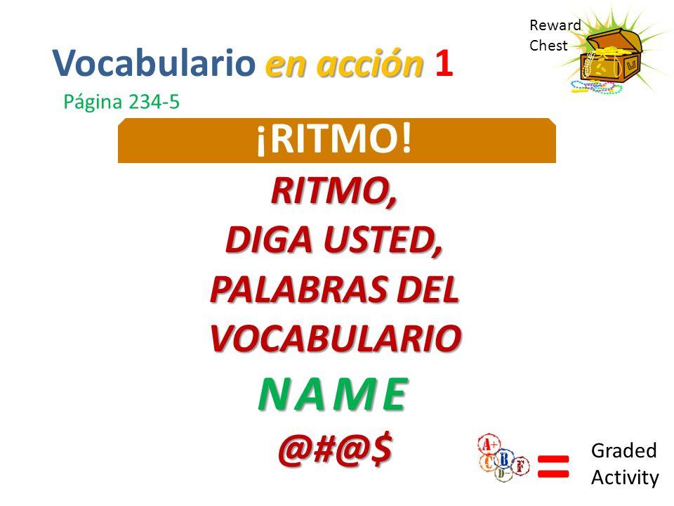 = NAME ¡RITMO! Vocabulario en acción 1 RITMO, DIGA USTED, PALABRAS DEL