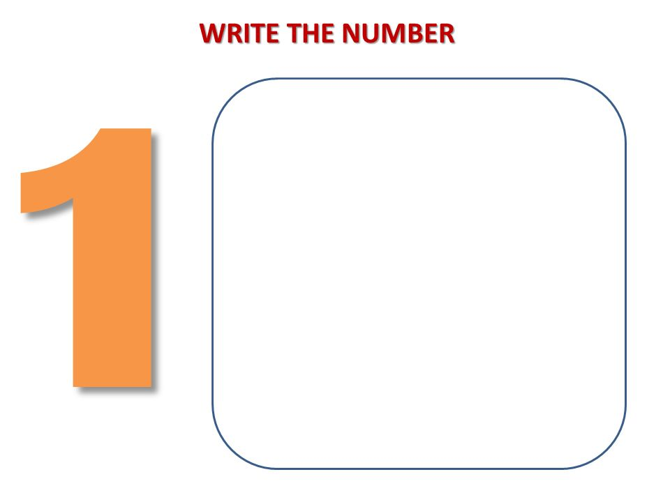 1 WRITE THE NUMBER