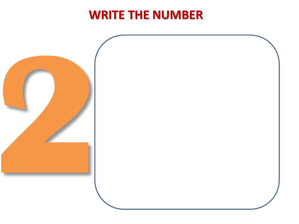 2 WRITE THE NUMBER