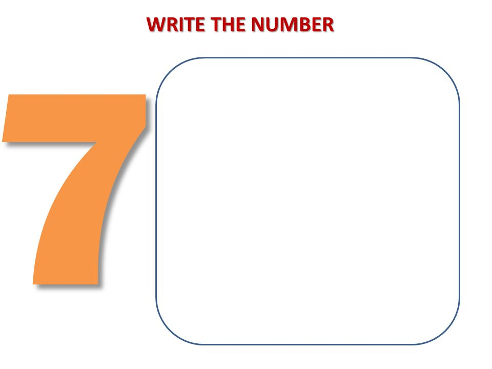 73 WRITE THE NUMBER