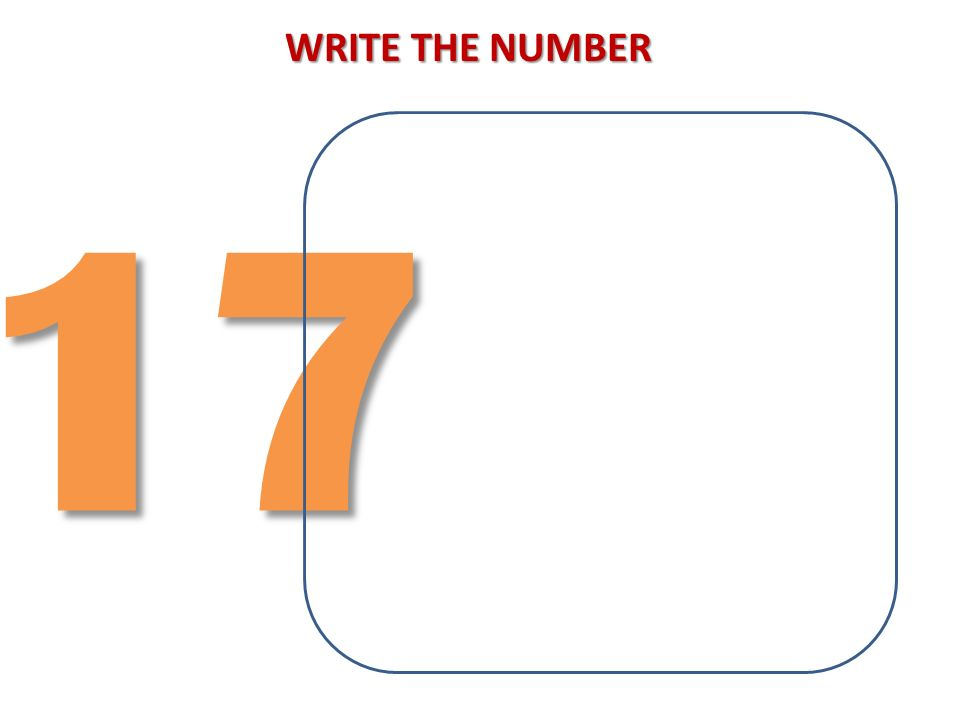 WRITE THE NUMBER 17