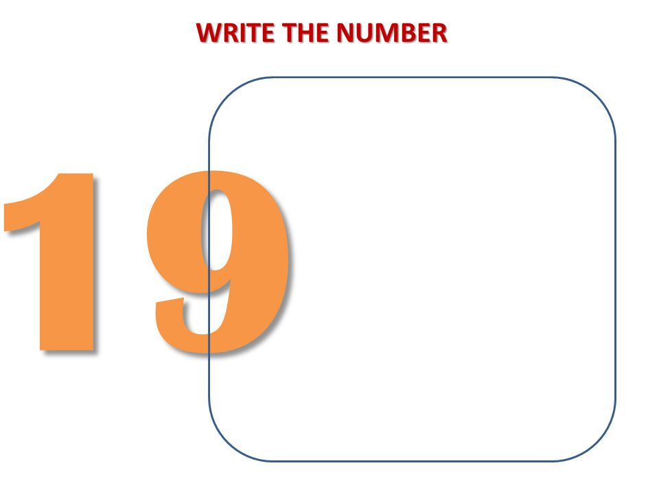 WRITE THE NUMBER 19